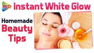 How To Get Instant White Glow Homemade Tips I Dly Homemade Beauty Tips For Girls I RECTV INFO