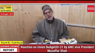 Reaction on Union Budget20-21 by ANC vice President Muzaffar Shah