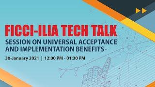 FICCI-ILIA Tech Talk Session on Universal Acceptance and Implementation Benefits