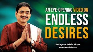 An Eye-Opening Video On Endless Desires | अंतहीन आकांक्षाओं पर एक आँख खोलने वाला वीडियो |