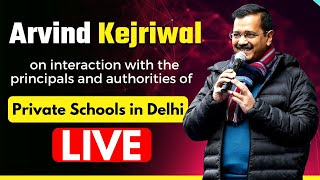 Arvind Kejriwal on Interaction with the Principals and Authorities of Private Schools
