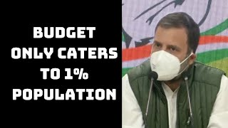 Budget Only Caters To 1% Population: Rahul Gandhi | Catch News