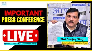LIVE | Senior AAP Leader & Rajya Sabha MP Sanjay Singh Addressing an Important Press Conference