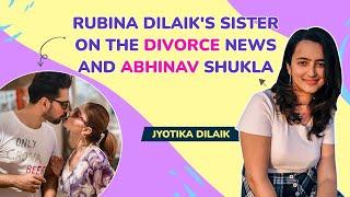 Rubina Diliak's sister on divorce with Abhinav Shukla, Jasmin Bhasin, Aly Goni targetting her | BB14