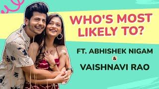 Abhishek Nigam and Vaishnavi Rao on love, dating, friendship   Who's Most Likely To   Hasdi Reya Kar