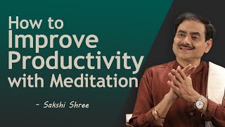 How to improve productivity with meditation