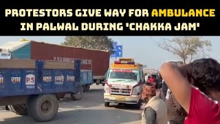 Protestors Give Way For Ambulance In Palwal During 'Chakka Jam' | Catch News