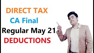 CA Final Direct Tax REGULAR May21 II ChVI A Deductions || Abhinav Jha CA CS ||  DT AND IDT Videos ||
