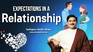 Expectations In a Relationship | क्या हम अपने साथी की सभी Expectations पूरी कर पाते हैं।