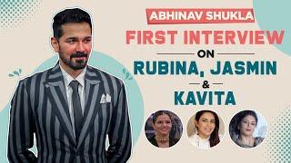 Abhinav Shukla's FIRST chat on divorce with Rubina Dilaik, Kavita Kaushik's claims & Jasmin Bhasin