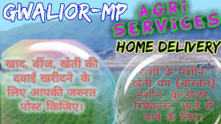 Gwalior Agri Services ♤ Buy Seeds, Pesticides, Fertilisers ♧ Purchase Farm Machinary on rent