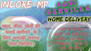 Indore Agri Services ♤ Buy Seeds, Pesticides, Fertilisers ♧ Purchase Farm Machinary on rent