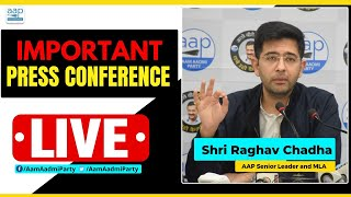 LIVE | AAP Senior Leader Raghav Chadha Addressing an Important Press Conference