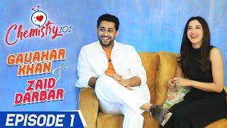 Gauahar Khan & Zaid Darbar on their first meeting, filmy proposal, marriage, age gap | Chemistry 101
