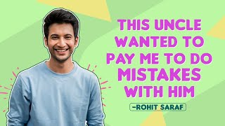 Rohit Saraf on love, rejections, breakup, dealing with heartbreak & creepy DMs | Mismatched