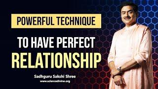 Most Powerful Technique To Heal Relationship | एक क्रिया जो आपके सम्बन्धों से कलह समाप्त कर देगी