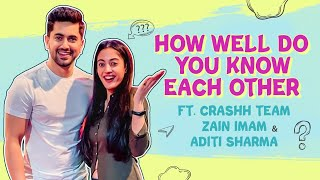 Zain Imam and Aditi Sharma on facing rejections, Crashh, bond| How Well Do You Know Each Other?