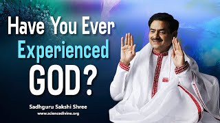 Have You Ever Experienced GOD? What is God? | ईश्वर क्या है?