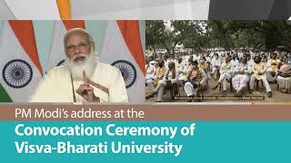 PM Modi's address at the Convocation Ceremony of Visva-Bharati University in West Bengal | PMO