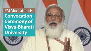 PM Modi attends at the Convocation Ceremony of Visva-Bharati University in West Bengal | PMO