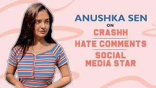 Anushka Sen on Crashh, playing a spoilt brat, responding to hate comments, being a social media star