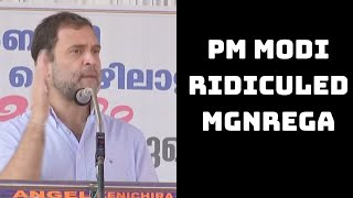 PM Modi Ridiculed MGNREGA But Accepted It Played As Saviour During COVID: Rahul Gandhi