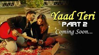 Yaad Teri 2 | Rahul Vaidya Aur Disha Jald Hi Lekar Aayenge Sequel