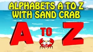 Learn How To Write Alphabets A to Z | Learn ABC With Sand Crab For Kids | English Alphabets For Kids