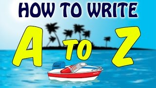 Learn How To Write Alphabets A to Z | Learn ABC With Waterboat For Kids | English Alphabets For Kids