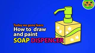 Draw and paint OBJECT SOAP DISPENSER   | STEP BY STEP | Boom Boom Kids