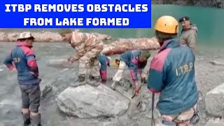 ITBP Removes Obstacles From Lake Formed In Chamoli | Catch News