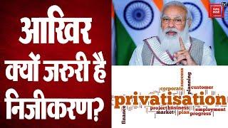 देश के लिए क्यों जरूरी है Privatization? PM मोदी ने गिनाए ये फायदे
