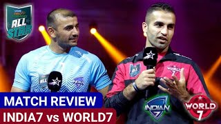 Why team India lost again ?? #MatchReview ! India7 vs World7 PKL All star match