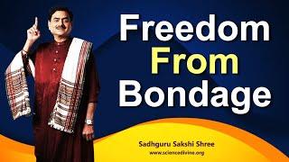 Freedom From Bondage | एक महामंत्र जिससे मिले हर बंधन से मुक्ति।