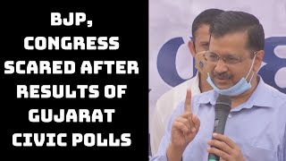 BJP, Congress Scared After Results Of Gujarat Civic Polls: Kejriwal  | Catch News