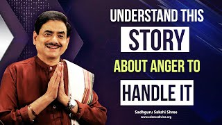 How To Deal With Anger | एक छोटी सी कहानी जो हमेशा के लिए आपको गुस्से से मुक्त कर सकती है