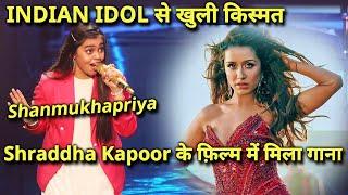 Indian Idol 2020: Shanmukha Priya Ko Mila Shraddha Kapoor Ke Film Me Gana