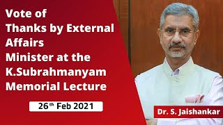 Vote of Thanks by External Affairs Minister at the K. Subrahmanyam Memorial Lecture 26th Feb 2021