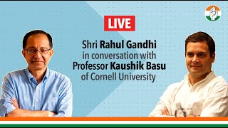LIVE: Shri Rahul Gandhi in conversation with Professor kaushik Basu of Cornell University
