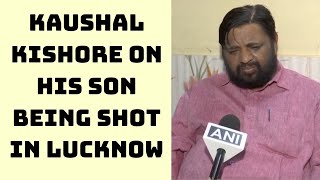 Have Full Faith In Police Investigation: Kaushal Kishore On His Son Being Shot In Lucknow