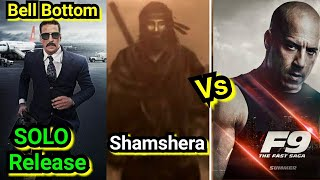 Bell Bottom Will Get A Solo Release Now, As FastAndFurious9 To Clash With Shamshera On June 25, 2021