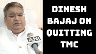 Priority Given To Newcomers: Dinesh Bajaj On Quitting TMC | Catch News