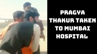 Pragya Thakur Taken To Mumbai Hospital After Complaining Breathing Problem | Catch News