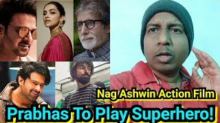 Prabhas To Play Super Hero In Nag Ashwin SciFi Film, It Will Be Made At Par With Hollywood Level