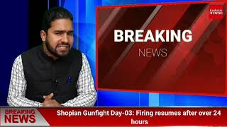Shopian Gunfight Day-03: Firing resumes after over 24 hours