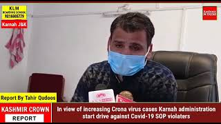 In view of increasing Crona virus cases Karnah administration start drive against Covid-19 SOP