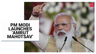"""Watch: PM Modi flags off Dandi March, launches """"Azadi Ka Amrut Mahotsav"""" celebrations"""
