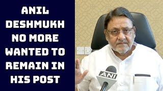 Anil Deshmukh No More Wanted To Remain In His Post: Nawab Malik | Catch News
