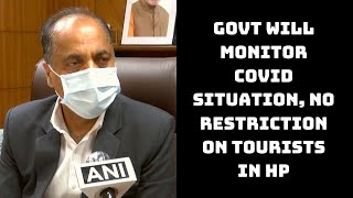 Govt Will Monitor COVID Situation, No Restriction On Tourists In HP: CM Thakur | Catch News