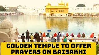 Devotees Visit Golden Temple To Offer Prayers On Baisakhi   Catch News